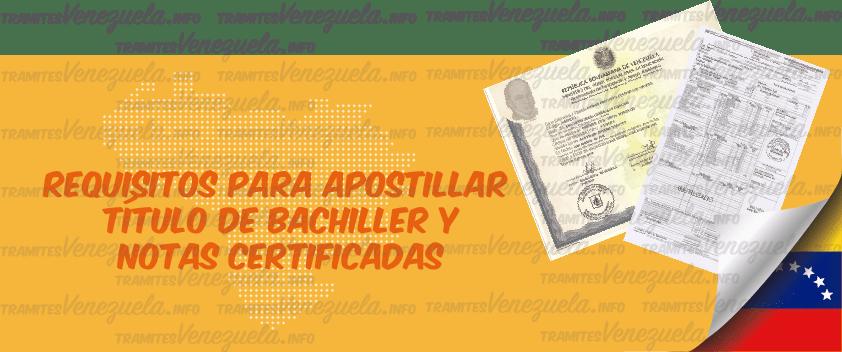 requisitos para apostillar titulo de bachiller y notas certificadas de bachillerato